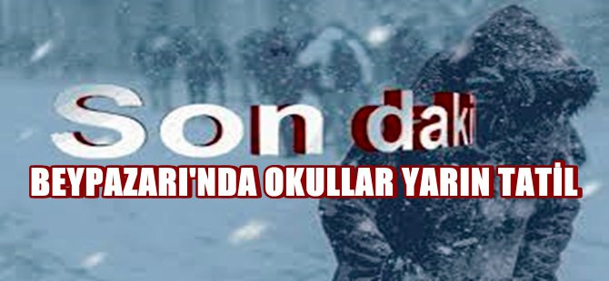 Beypazarı'nda 11 02 2015 Çarşamba Günü Okullar Tatil