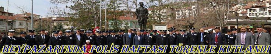 BEYPAZARI'NDA POLİS HAFTASI TÖRENLE KUTLANDI