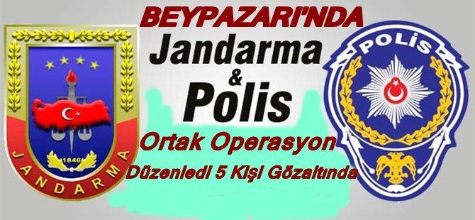 Beypazarı; Emniyet ve Jandarmadan ortak Şafak Operasyonu5 kişi Gözaltında