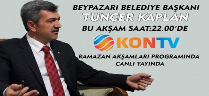 BELEDİYE BAŞKANI TUNCER KAPLAN KON TV'DE