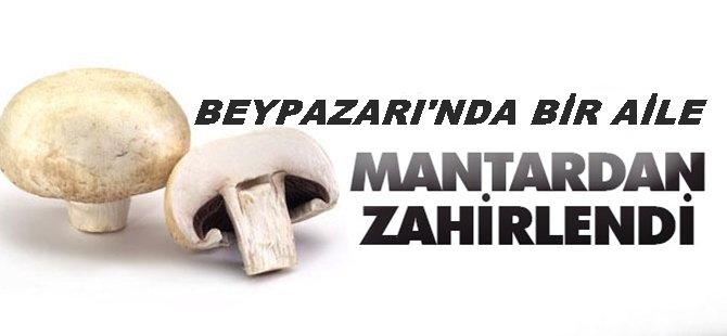 Beypazarı'nda 4 Kişilik Aile Mantar'dan  Zehirlendiler..