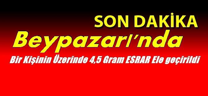 Beypazarı'nda Bir Kişinin Üzerinde 4,5 gGram ESRAR Ele Geçirildi.