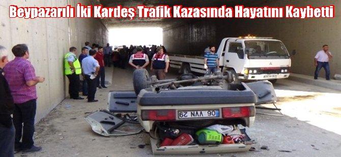 Beypazarılı İki Kardeş Trafik Kazasında Hayatını Kaybetti