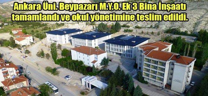 Ankara Üniversitesi Beypazarı Meslek Yüksek Okulu Ek 3 Bina İnşaatı tamamlanarak okul yönetimine teslim edildi
