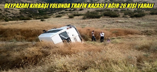 Beypazarı Kırbaşı Yolunda Trafik Kazası 1 Ağır 26 Kişi Yaralı...