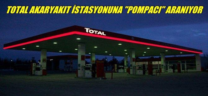 BEYPAZARI TOTAL AKARYAKIT İSTASYONUNA ''POMPACI'' ARANIYOR