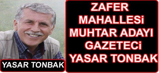 Gazeteci Arkadaşımız Yaşar TONBAK Zafer Mahallesine Muhtar Adayı