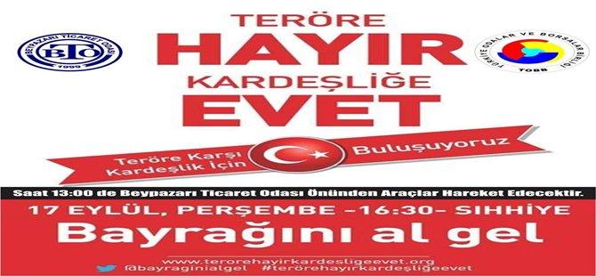 """BTO """"TERÖRE HAYIR,KARDEŞLİĞE EVET"""" DİYOR..."""