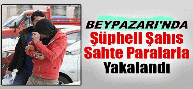 Beypazarı'nda  Piyasaya Sahte Para Sürmeye Çalıştığı İddiasıyla Gözaltına Alınan Kişi Tutuklandı.