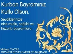 Ak Parti Beypazarı İlçe Başkanı Mehmet Yayın'ın Kurban Bayramı Mesaj