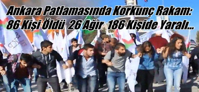 Ankara Patlamasında Korkunç Rakam:  86 Kişi Öldü  26 Ağır 186 Kişide Yaralı...