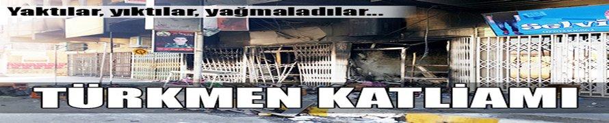 TÜRKMEN'lere Kürt Güçlerden Hain Saldırı