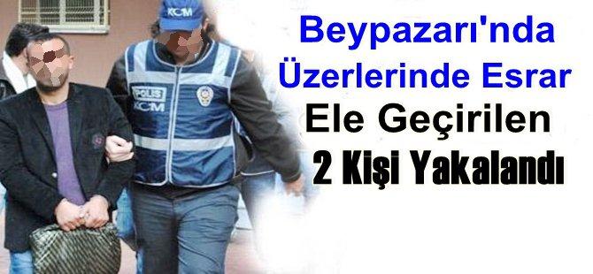 Beypazarı'nda Üzerlerinde Esrar Ele Geçirilen 2 Kişi Yakalandı