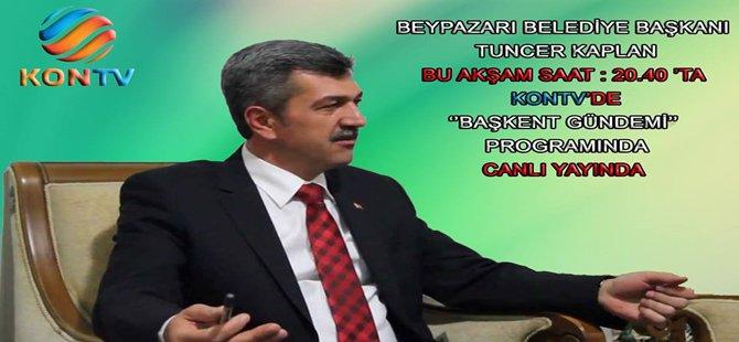 Beypazarı Belediye Başkanı Tuncer Kaplan Bu Akşam KONTV'de