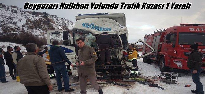 Beypazarı Nallıhan Yolunda Trafik Kazası 1 Yaralı
