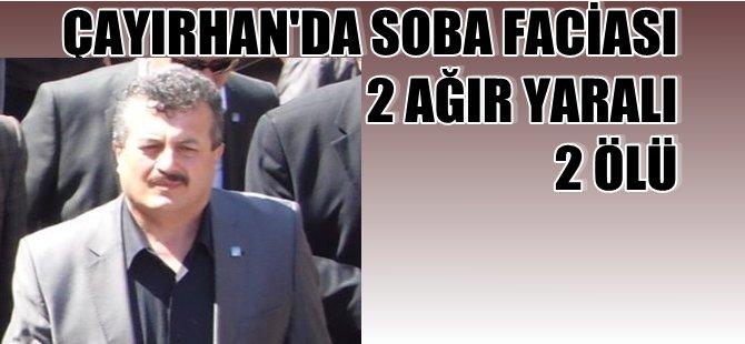 ÇAYIRHAN'DA SOBA FACİASI 2 ÖLÜ 2 AĞIR YARALI