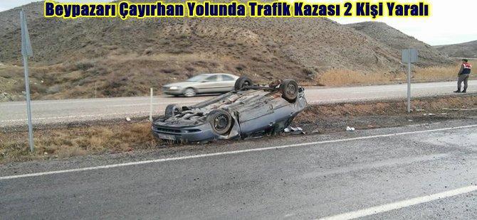 Beypazarı Çayırhan Yolunda Trafik Kazası 2 Kişi Yaralı