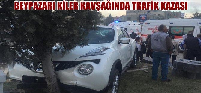BEYPAZARI KİLER KAVŞAĞINDA TRAFİK KAZASI