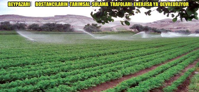 BEYPAZARI  BOSTANCILARIN  TARIMSAL  SULAMA  TRAFOLARI  ENERJİSA YA  DEVREDİLİYOR