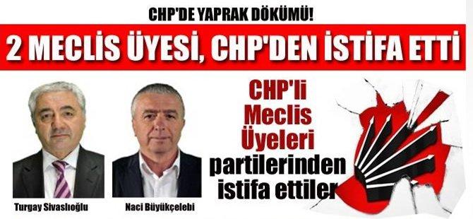 CHP'de DEPREM... '' Mamak Meclis Üyesi Turgay SİVASLIOĞLU ve Çankaya Meclis Üyesi Naci BÜYÜKÇELEBİ '' İSTİFA ETTİLER...