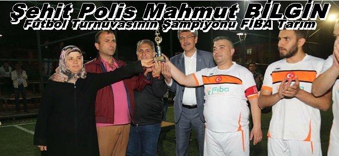 Şehit Polis Mahmut BİLGİN Futbol Turnuvasının Şampiyonu FİBA Tarım