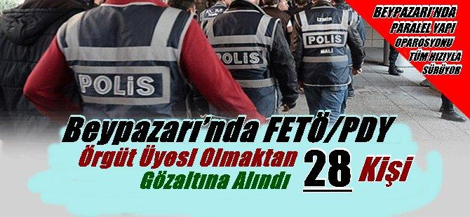 BEYPAZARI'NDA  FETÖ/PDY TERÖR ÖRĞÜTÜ ÜYESİ OLMAKTAN 28 KİŞİ GÖZALTINDA