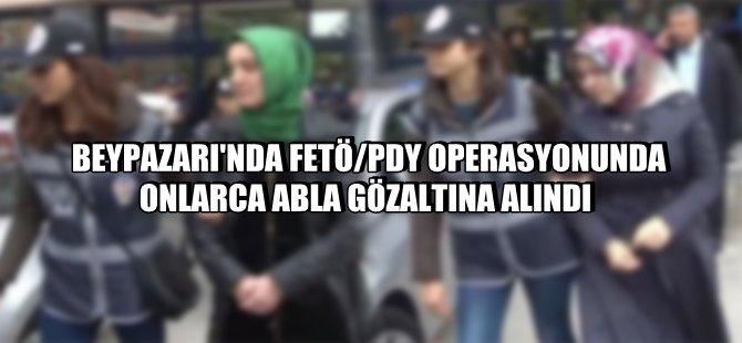 BEYPAZARI'NDA FETÖ/PDY OPERASYONUNDA ONLARCA ABLA GÖZALTINA ALINDI