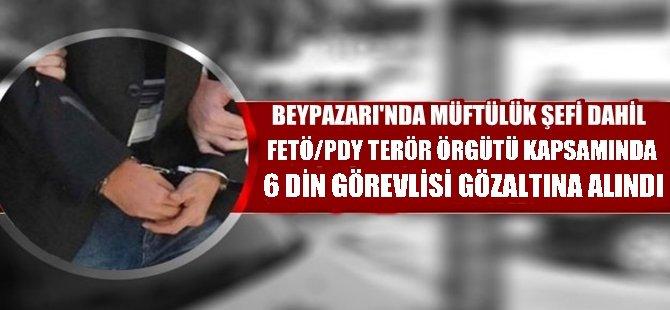 BEYPAZARI'NDA MÜFTÜLÜK ESKİ ŞEFİ DAHİL FETÖ/PDY TERÖR ÖRGÜTÜ KAPSAMINDA 6 DİN GÖREVLİSİ GÖZALTINA ALINDI