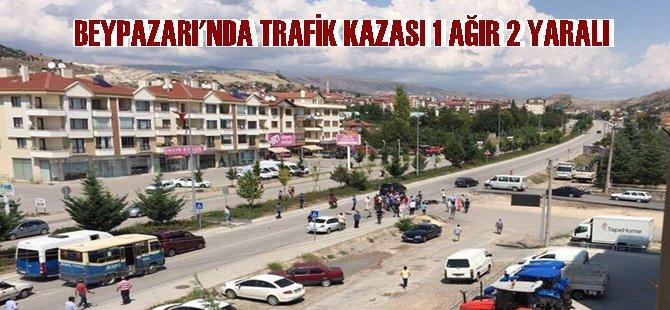 BEYPAZARI ALPARSLAN TÜRKEŞ BULVARINDA TRAFİK KAZASI 1 AĞIR 2 YARALI