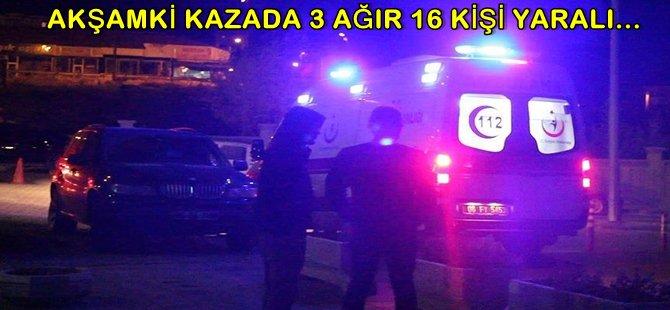 Beypazarı'nda Akşamki İşçi Servisi Trafik kazasında 3 Ağır 16 Kişi Yaralı Yaralı Kişilerin İsimleri...