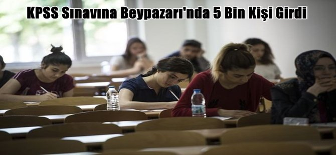 KPSS Sınavına Beypazarı'nda 5 Bin Kişi Girdi