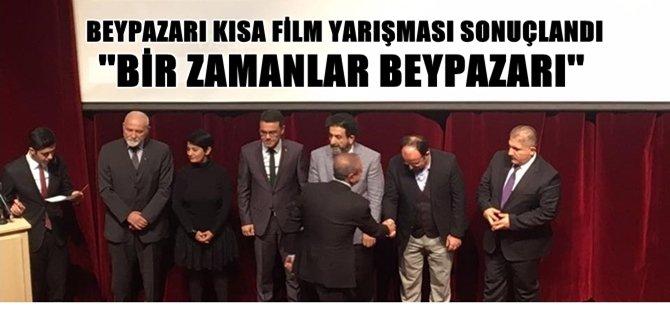 BEYPAZARI KISA FİLM YARIŞMASI SONUÇLANDI ''BİR ZAMANLAR BEYPAZARI''