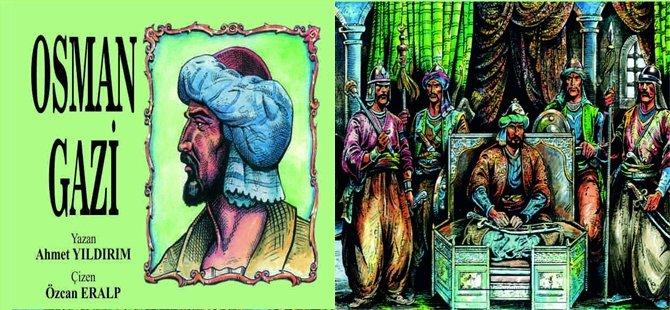 AHMET YILDIRIM'IN OSMAN GAZİ ADLI ÇİZGİ ROMANI YENİ BASKISIYLA OKUR KARŞISINDA