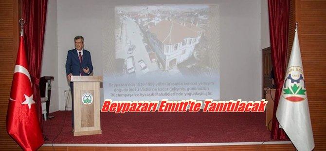 BEYPAZARI 21'İNCİ EMİTT FUARI'NDA TANITILACAK