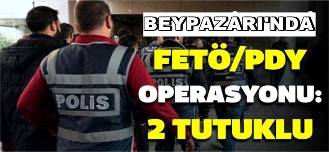 BEYPAZARI'NDA FETÖ/PDY OPERASYONU 2 KİŞİ TUTUKLANDI
