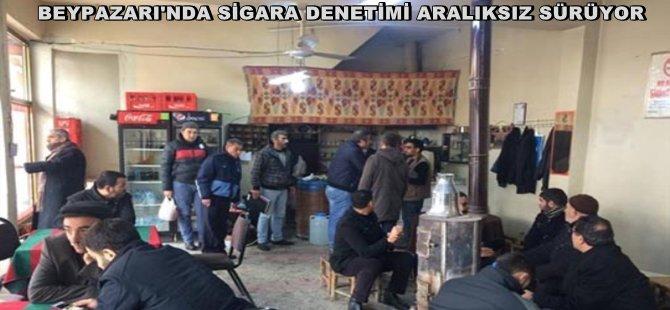BEYPAZARI'NDA SİGARA DENETİMİ ARALIKSIZ SÜRÜYOR