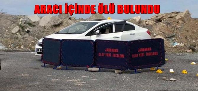 ASKERİ PERSONEL ARACINDA ÖLÜ BULUNDU