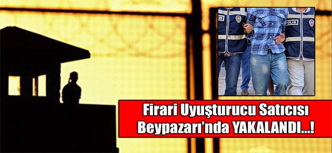 Firari Uyuşturucu Satıcısı Beypazarı'nda Yakalandı