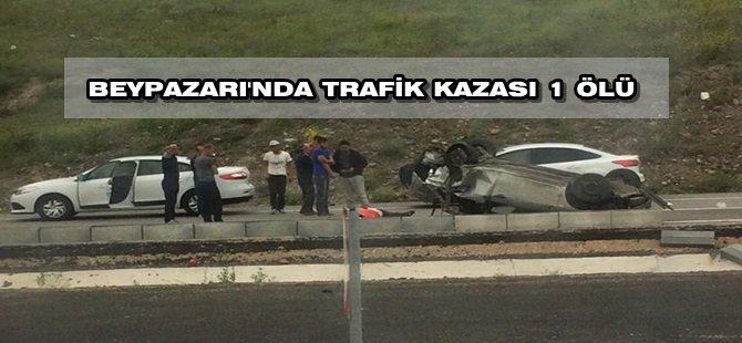 BEYPAZARI'NDA TRAFİK KAZASI 1 ÖLÜ