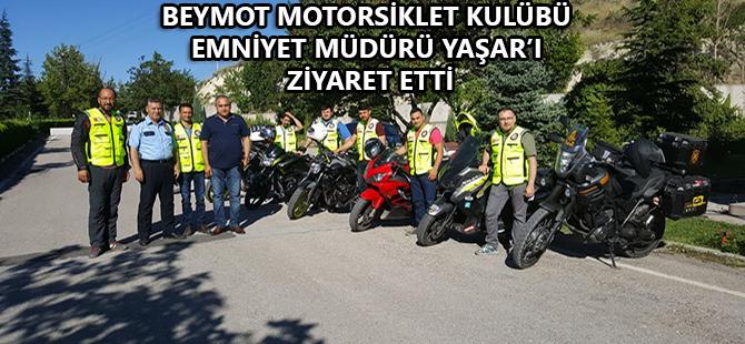 BEY-MOT MOTORSİKLET KULÜBÜ EMNİYET MÜDÜRÜ ATİLLA YAŞAR'I ZİYARET ETTİ.