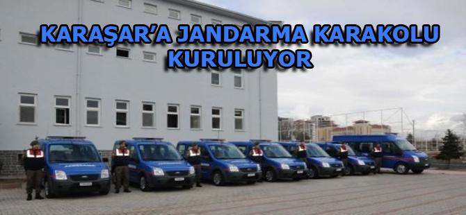 KARAŞAR'A JANDARMA KARAKOLU KURULUYOR