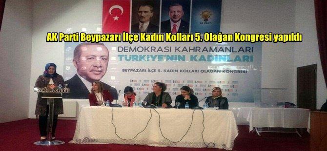 AK PartiBeypazarı İlçe Kadın Kolları 5. Olağan Kongresi yapıldı