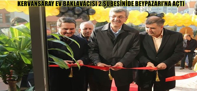 KERVANSARAY EV BAKLAVACISI 2.ŞUBESİNİDE BEYPAZARI'NA AÇTI