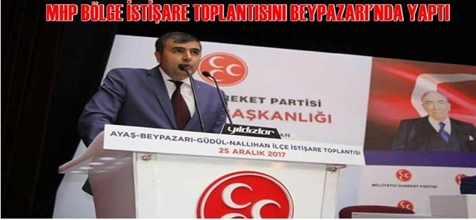 MHP BÖLGE İSTİŞARE TOPLANTISINI BEYPAZARI'NDA YAPTI
