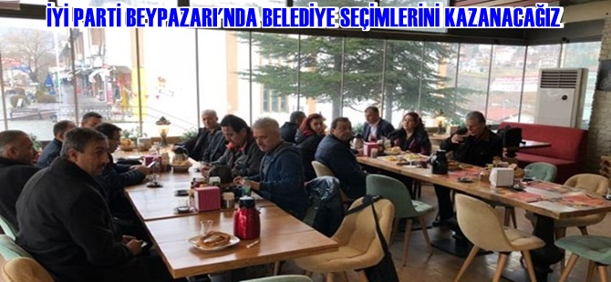 İYİ PARTİ BEYPAZARI'NDA BELEDİYE SEÇİMLERİNİ KAZANACAĞIZ