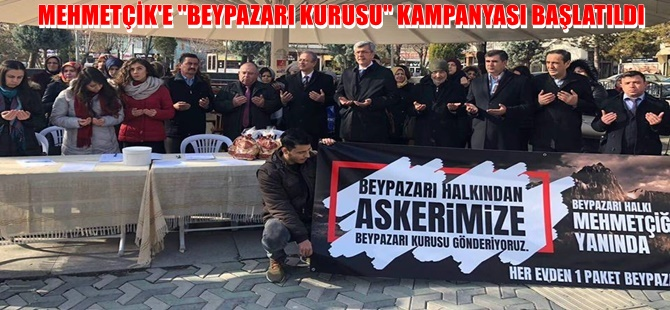 MEHMETÇİK'E ''BEYPAZARI KURUSU'' KAMPANYASI BAŞLATILDI