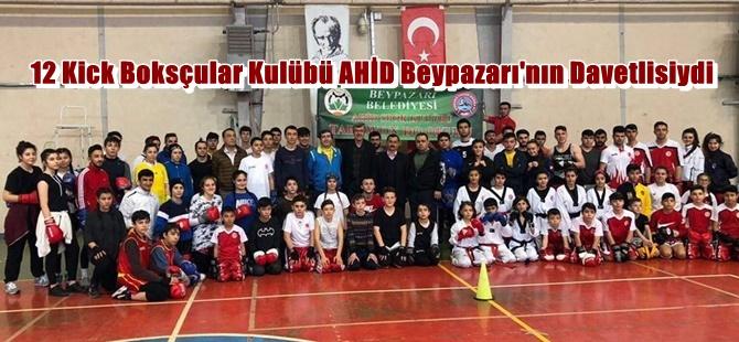 12 Kick Boksçular Kulübü AHİD Beypazarı'nın Davetlisiydi