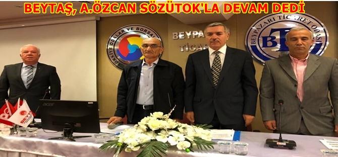 BEYTAŞ, A.ÖZCAN SÖZÜTOK'LA DEVAM DEDİ