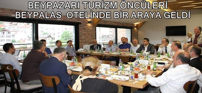 BEYPAZARI TURİZM ÖNCÜLER  BEYPALAS  OTELİNDE BİR ARAYA GELDİ