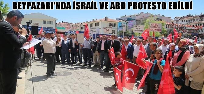 BEYPAZARI'NDA İSRAİL VE ABD PROTESTO EDİLDİ